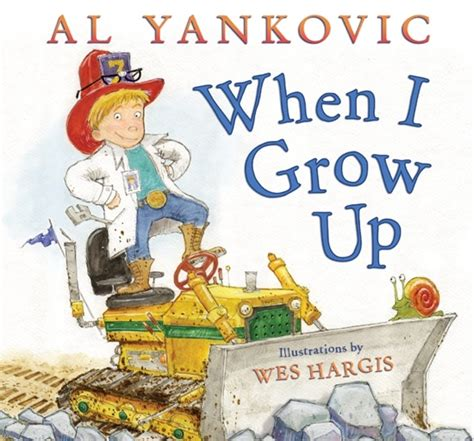 grow books when i grow up a children s book by al yankovic
