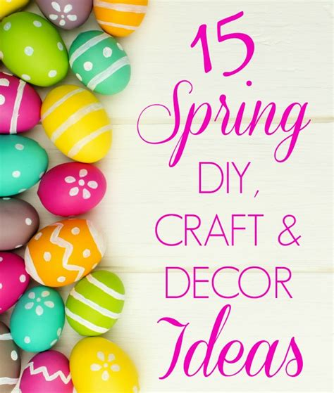 diy spring projects 15 spring easter diy and craft ideas that you ll love