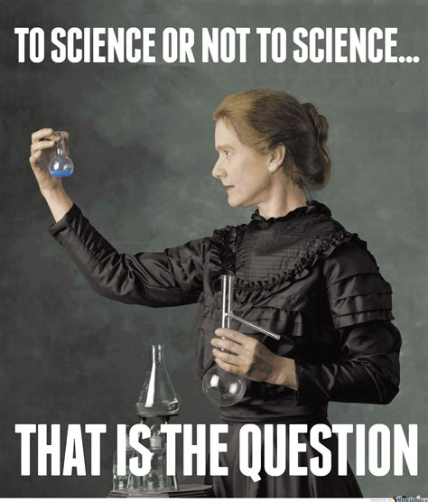 Marie Meme - marie curie is wondering by bokscheck meme center