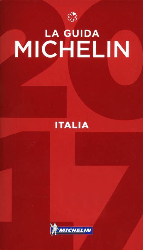 italia la guida 97 la guida michelin italia 2017 イタリア