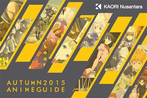 anime baru bulan oktober panduan seri anime musim gugur 2015 kaori nusantara