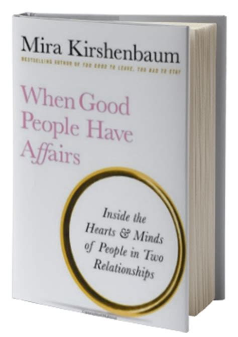 when affairs inside the hearts minds of in two relationships books mira kirshenbaum keynote speakers bureau speaking fee