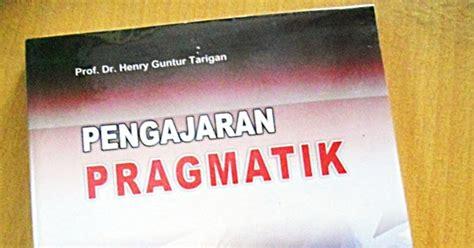 Pengajaran Kosakata Henry Guntur Tarigan Openbooks Pengajaran Pragmatik Prof Dr Henry Guntur