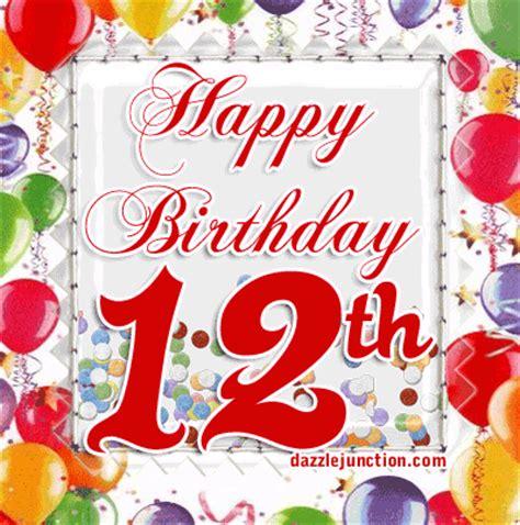 Happy 12th Birthday Wishes Take On The World Happy 12th Birthday Farkle