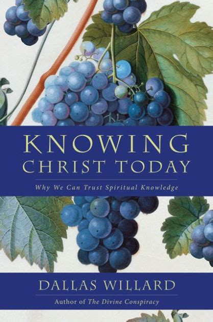 Knowing Christ Today Why We Can Trust Spiritual Knowledge