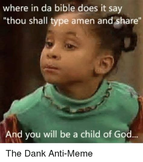 Child Of God Meme - where in da bible does it say thou shall type amen and
