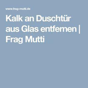 Kalk Glas Entfernen by Kalk An Duscht 252 R Aus Glas Entfernen Mutti Fragen Und Glas