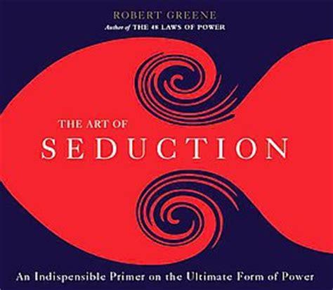 the art of seduction the art of seduction audio book cds abridged