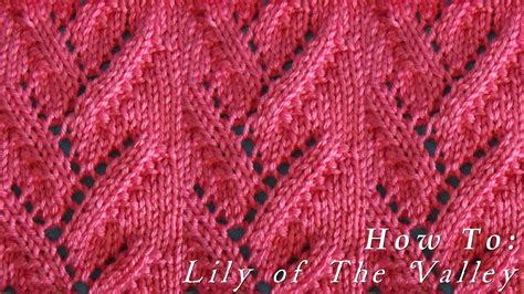 video on pattern how to lily of the valley pattern youtube