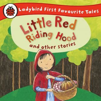 first favourite tales little listen to little red riding hood and other stories ladybird first favourite tales ladybird