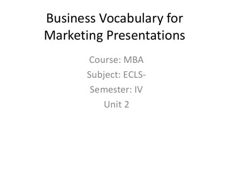 Additional Courses For Mba Marketing by Mba Ii Unit 2 Business Vocabulary For Marketing Presentations
