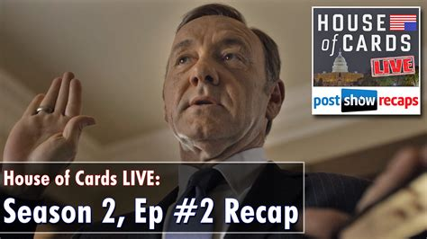 House Of Cards Season 2 Episode 2 Recap Chapter 15 Postshowrecaps Com
