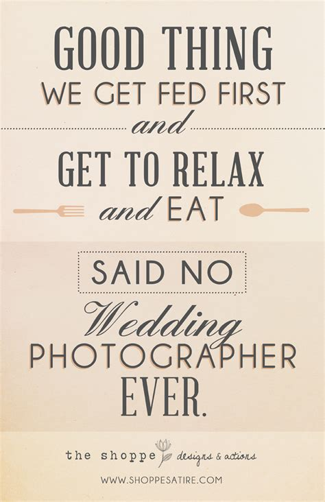 Wedding Quotes Photography by Shoppe Satire Humor For Photographers Wedding