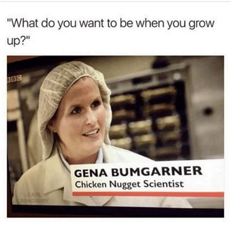 What Do You Meme - what do you want to be when you grow up bc gena