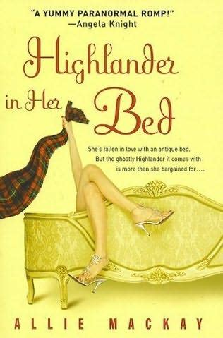 in bed with a highlander highlander in her bed scottish set paranormals book 1 by allie mackay