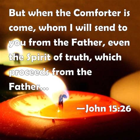 i will send a comforter john 15 26 but when the comforter is come whom i will