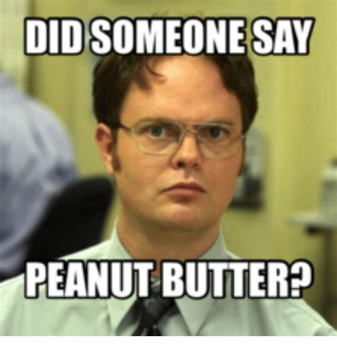 Butter Meme - didsomeonesay peanut butter peanuts meme on me me