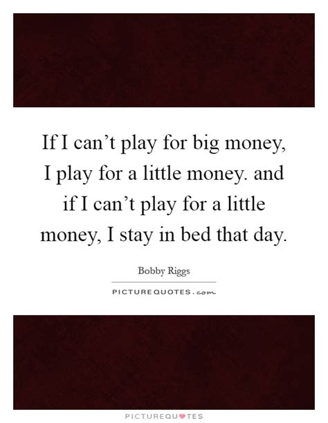 2 Year Won T Stay In Bed by If I Can T Play For Big Money I Play For A Money