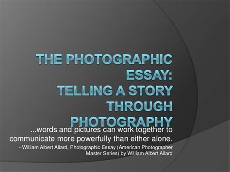 Exle Of A Photo Essay by The Photographic Essay