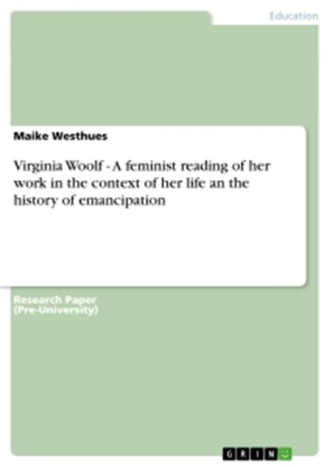 biography in context title list virginia woolf a feminist reading of her work in the