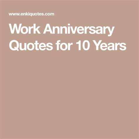 10 Year Work Anniversary by Best 25 Work Anniversary Quotes Ideas On