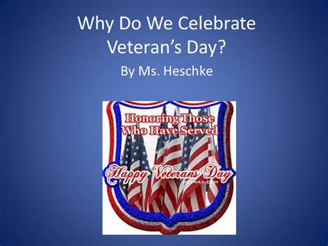 why do we celebrate why do we celebrate veteran s day ppt