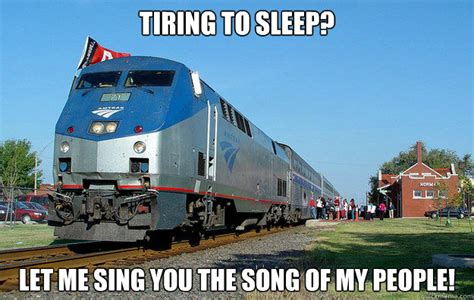 Train Meme - tiring to sleep let me sing you the song of my people