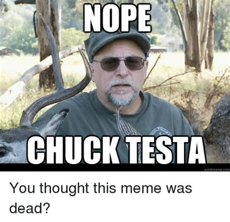 Chuck Testa Meme - search nope nope memes on me me