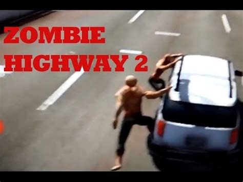 zombie highway tutorial full download zombie highway 2 free suv vs zombies game