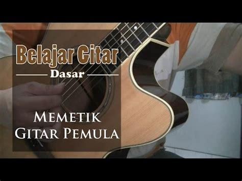 cara memetik gitar akustik bagi pemula cara bermain belajar gitar dasar belajar memetik gitar pemula daikhlo