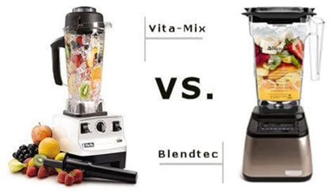 best blender comparison vitamix vs blendtec the best blender comparison vitamix vs blendtec