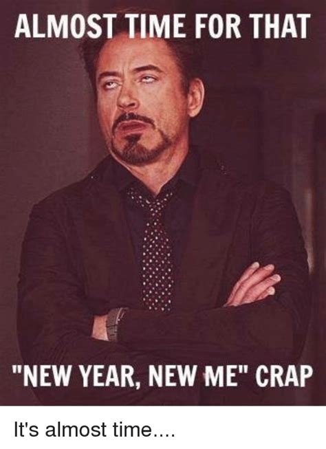 new year new me meme almost time for that new year new me crap it s almost time