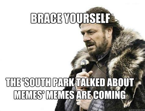 Meme Brace Yourself - brace yourself the south park talked about memes memes