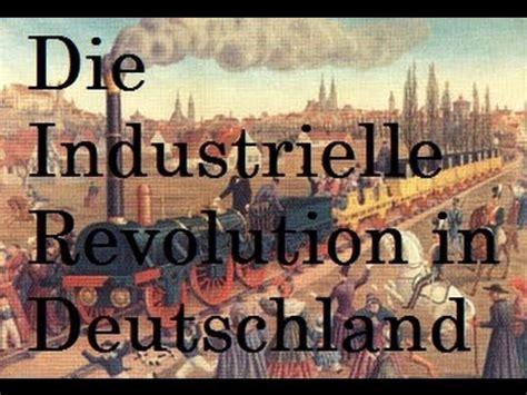 wann begann die industrielle revolution in deutschland die industrielle revolution in deutschland