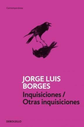 libro inquisiciones otras inquisiciones inquisiciones otras inquisiciones de borges jorge luis 9789875667907 lsf