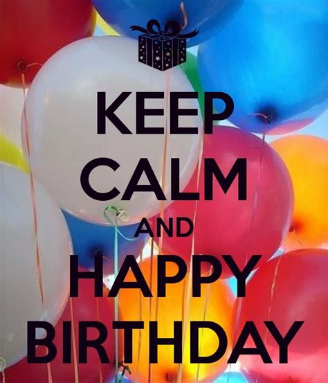 imagenes de keep calm it s your birthday 20 best images about keep calm birthday ideas on pinterest