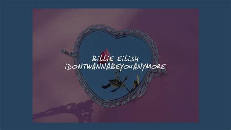 billie eilish font idontwannabeyouanymore billie eilish lyrics youtube