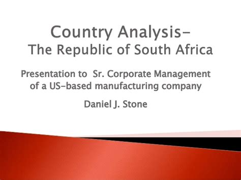 Of South Africa Mba by Country Analysis The Republic Of South Africa By Daniel