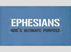 Beginning Ephesians » God's Ultimate Purpose : RENEW Church Ephesians 1:11