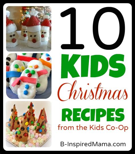 10 kids christmas recipes from the kids co op b