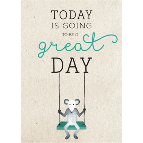 today is going to today is going to be a good day quotes quotesgram