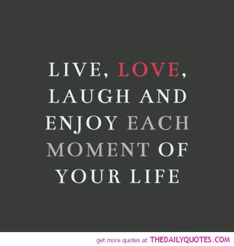 short quotes like live laugh love live love laugh the daily quotes