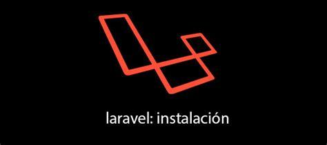 tutorial laravel usuarios tutorial laravel primeros pasos blog de evelb