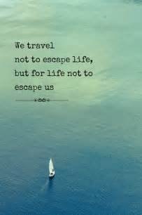 Comfortable Quotes Travel Quotes Collecting Moments Instead Of Things