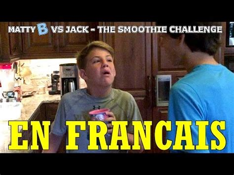 challenge traduction mattyb vs smoothie challenge traduction fran 231 aise