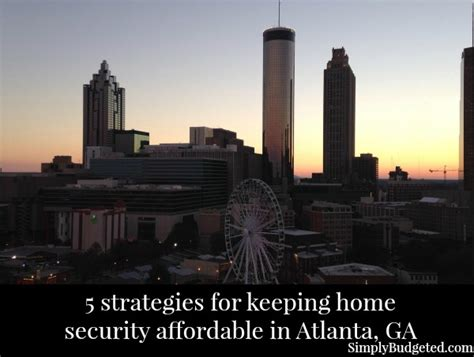 5 strategies for keeping home security affordable in