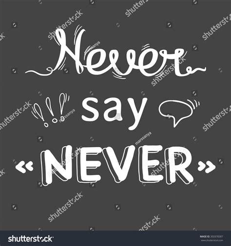 design elements words never say never design element words stock vector