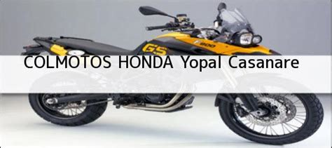 impuestos de carros y motos de yopal casanare colmotos yopal motos honda yopal casanare tel 233 fono y