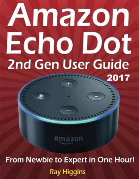 echo manual the complete beginner to expert echo manual and user guide books echo dot echo dot user manual from newbie to