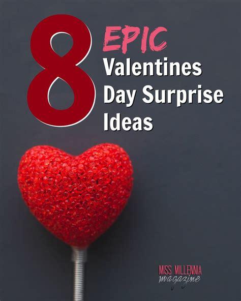 valentines day surprises 8 epic valentines day ideas miss millennia